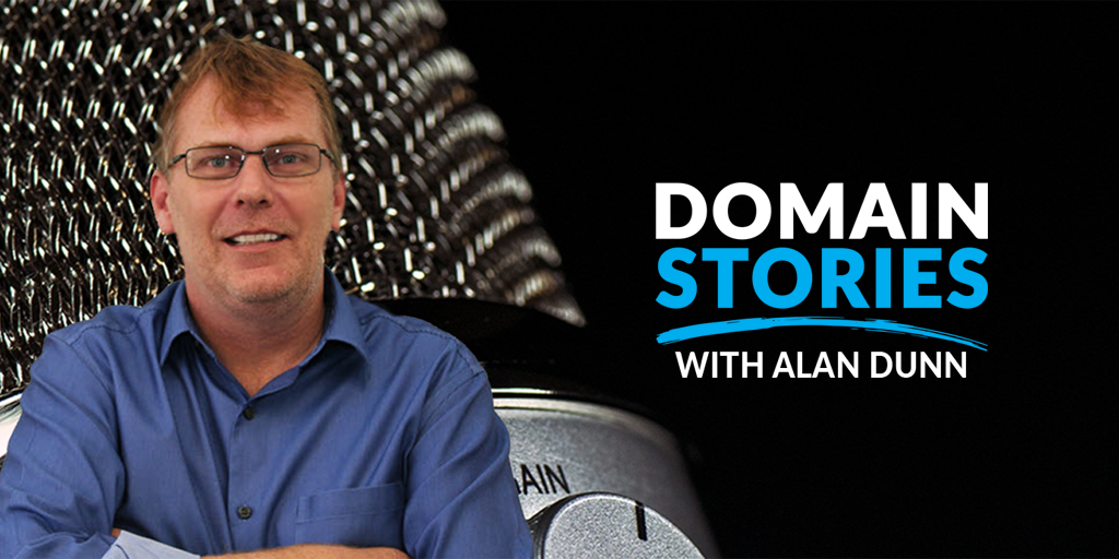 Domain Stories Podcast with Alan Dunn