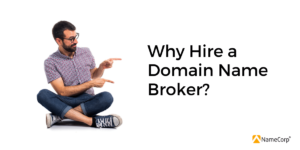 Why Hire a Domain Name Broker